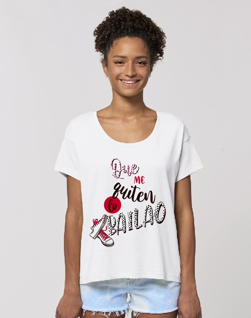 Camisetas mujer que me quiten lo bailao. Moda sostenible